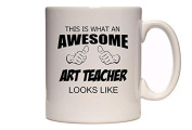 This Is What An Awesome Art Teacher Looks Like - Thumbs Design - Great Gift Idea - Tea / Coffee Mug / Cup