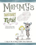 Mommy's Imaginary Friend