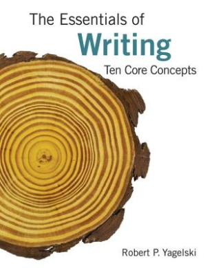 The Essentials of Writing: Ten Core Concepts (with 2016 MLA Update Card)