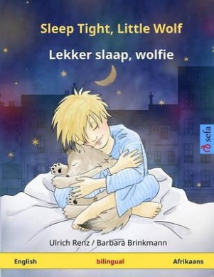 Sleep Tight, Little Wolf - Lekker Slaap, Wolfie. Bilingual Children's Book (English - Afrikaans)
