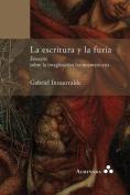 La Escritura y La Furia. Ensayos Sobre La Imaginacion Latinoamericana [Spanish]