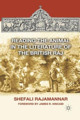 Reading the Animal in the Literature of the British Raj: 2012