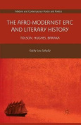 The Afro-Modernist Epic and Literary History