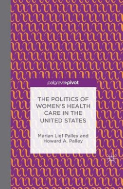 The Politics of Women's Health Care in the United States: 2014