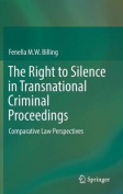 The Right to Silence in Transnational Criminal Proceedings