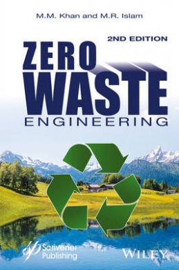 Zero Waste Engineering: A New Era of Sustainable Technology Development (Wiley-Scrivener)