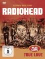 Radiohead: True Love [Region 2]