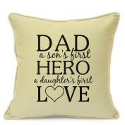 Personalised Cushion Cover Gift For Dad Birthday Fathers Day Gift 18 inch 45 cm Dad Son's First Hero Daughter's First Love Beige