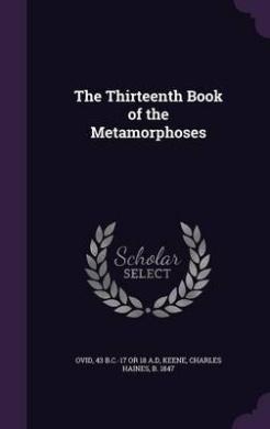 The Thirteenth Book of the Metamorphoses