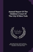 Annual Report of the Children's Court of the City of New York