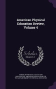 American Physical Education Review, Volume 4