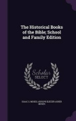 The Historical Books of the Bible; School and Family Edition