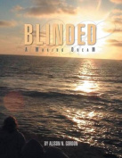 Blinded: A Waking Dream