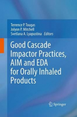 Good Cascade Impactor Practices, Aim and Eda for Orally Inhaled Products