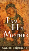 I Am His Mother