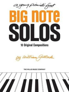 A Young Pianist's First Big Note Solos: Early to Mid-Elementary Level