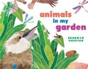 Animals in my Garden [Board book]