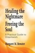 Healing the Nightmare, Freeing the Soul