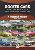 Rootes Cars of the 1950s, 1960s & 1970s - Hillman, Humber, Singer, Sunbeam & Talbot