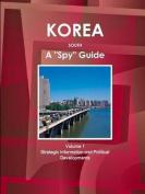 Korea South a Spy Guide Volume 1 Strategic Information and Political Developments