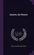 Quixote, the Weaver