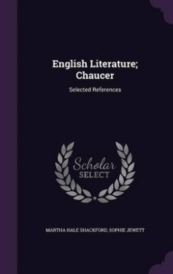 English Literature; Chaucer: Selected References