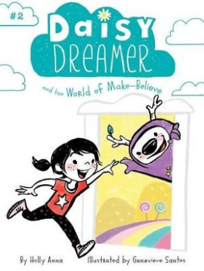 Daisy Dreamer and the World of Make-Believe (Daisy Dreamer)