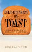Enlightenment on Toast