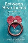 Between Heartbeats