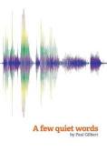 A Few Quiet Words