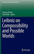 Leibniz on Compossibility and Possible Worlds