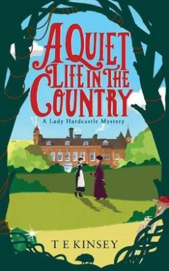 A Quiet Life in the Country (Lady Hardcastle)