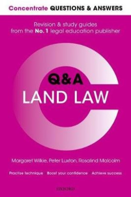 Concentrate Questions and Answers Land Law: Law Q&A Revision and Study Guide (Concentrate Law Questions & Answers)