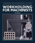 Workholding for Machinists