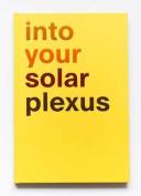 Into Your Solar Plexus