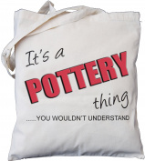 It's a POTTERY thing - you wouldn't understand - Natural Cotton Shoulder Bag - Gift ...