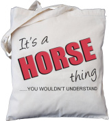 It's a HORSE thing - you wouldn't understand - Natural Cotton Shoulder Bag - Gift ...
