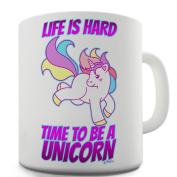 Twisted Envy Life Is Hard Be A Unicorn Ceramic Funny Mug