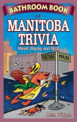 Bathroom Book of Manitoba Trivia