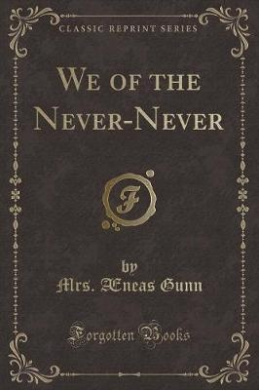 We of the Never-Never (Classic Reprint)