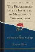 The Proceedings of the Institute of Medicine of Chicago, 1920, Vol. 3