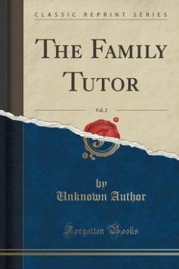 The Family Tutor, Vol. 2 (Classic Reprint)