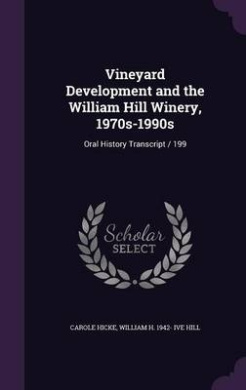 Vineyard Development and the William Hill Winery, 1970s-1990s: Oral History Transcript / 199