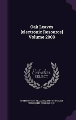 Oak Leaves [Electronic Resource] Volume 2008