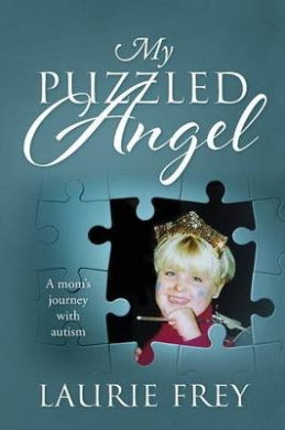 My Puzzled Angel: A Mom's Journey with Autism