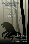 Cryptozoology, Relic, (Re) Introduced, Creatures of North America - Volume 1