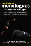 del Shores Monologues for Actresses of All Ages