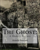 The Ghost: : A Modern Fantasy