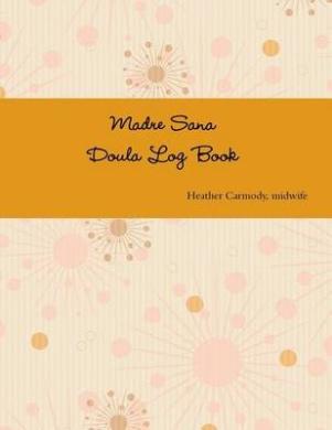 Madre Sana Doula Log Book