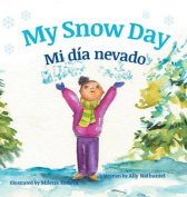 My Snow Day / Mi Dia Nevado [Large Print]
